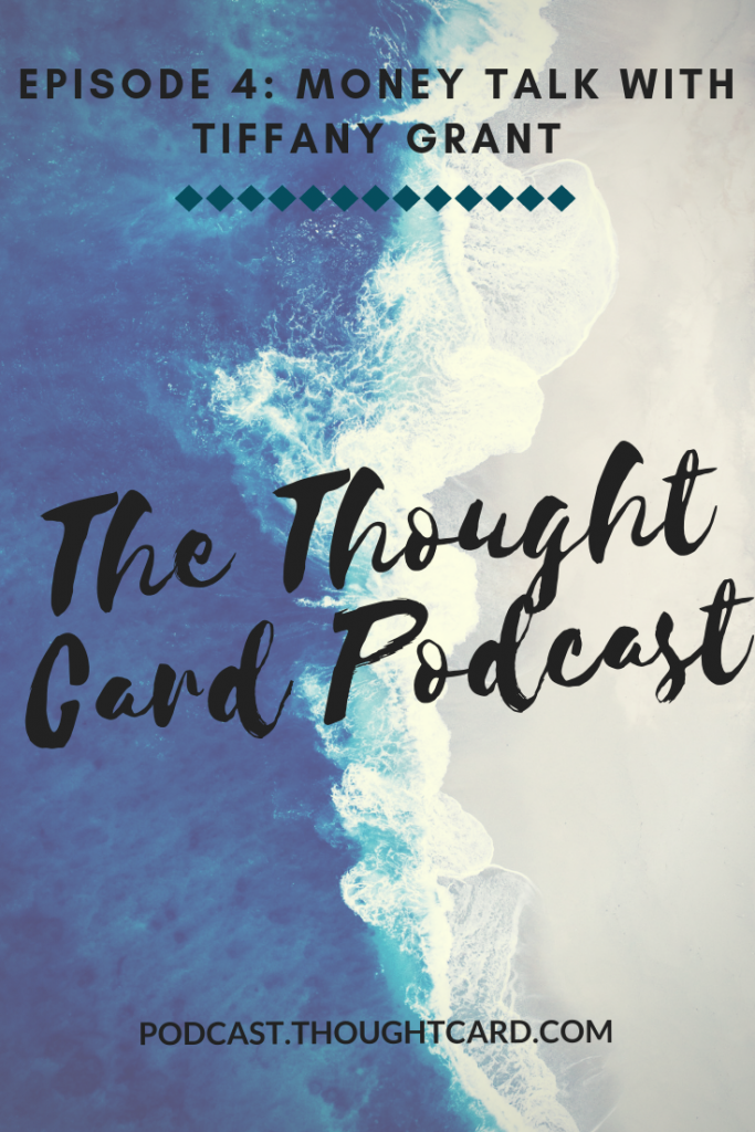 The Thought Card Podcast Episode 4: Timeshares and Buying a House at 26 with Tiffany Grant