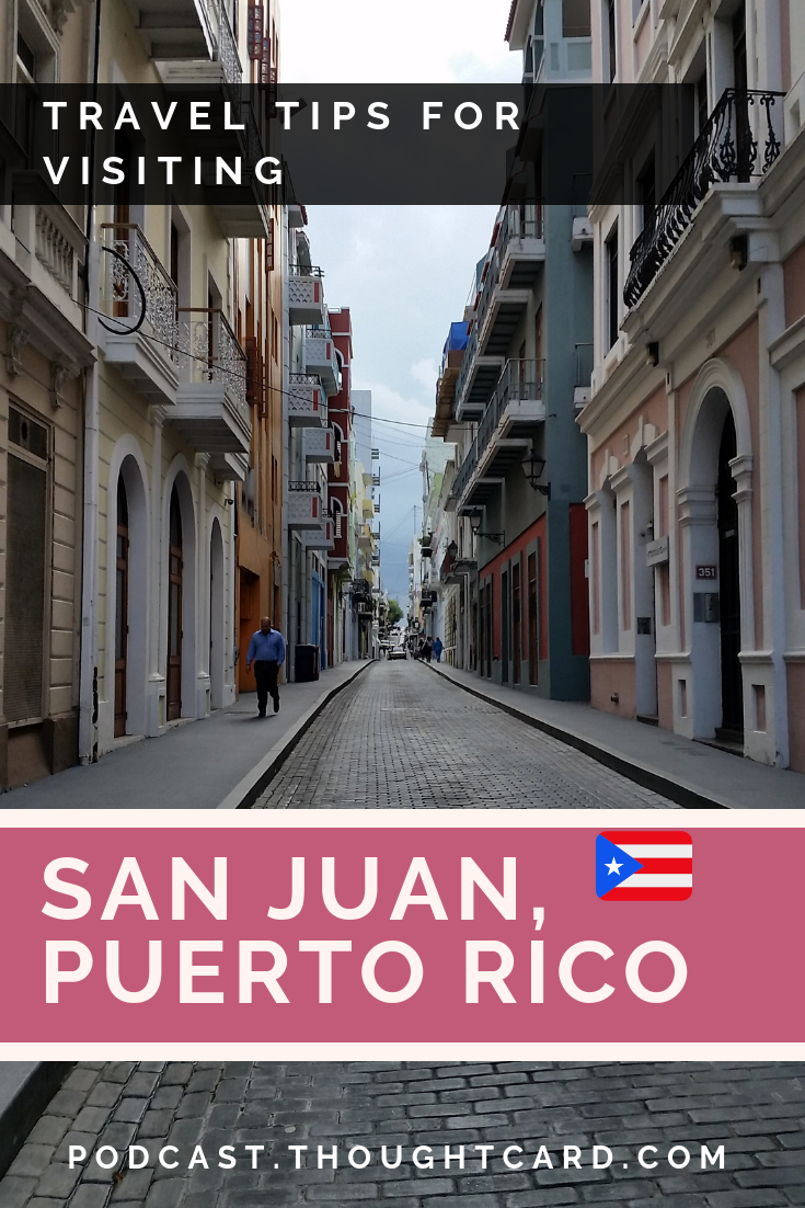 The Thought Card Episode 10: San Juan Puerto Rico Travel Tips (1 Year After Hurricane Maria) including top travel tips for visiting San Juan Puerto Rico and things to do in San Juan Puerto Rico with Eseosa Eke.