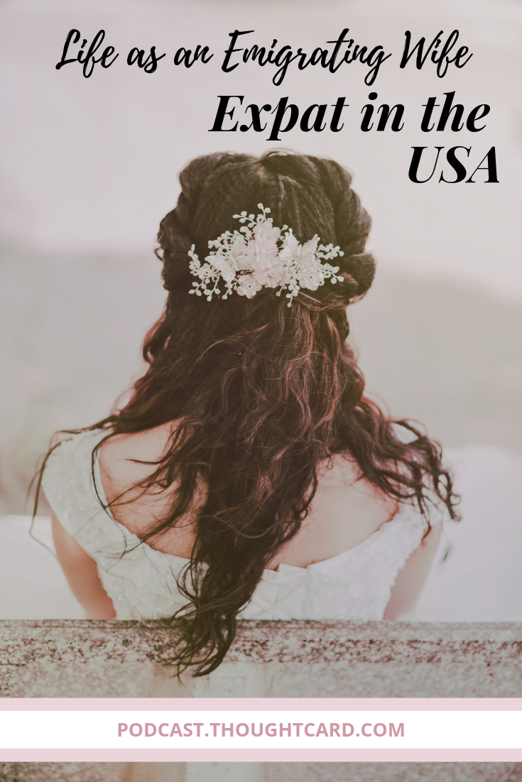 Episode 12: Life as an Emigrating Wife Living in the USA with Kylie Neuhaus