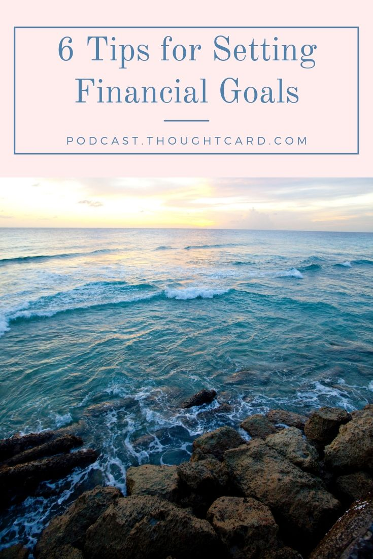How do you set financial goals that you\'ll actually achieve? In this episode of The Thought Card podcast, learn simple ways to set yourself up for financial success by setting the right financial goals.
