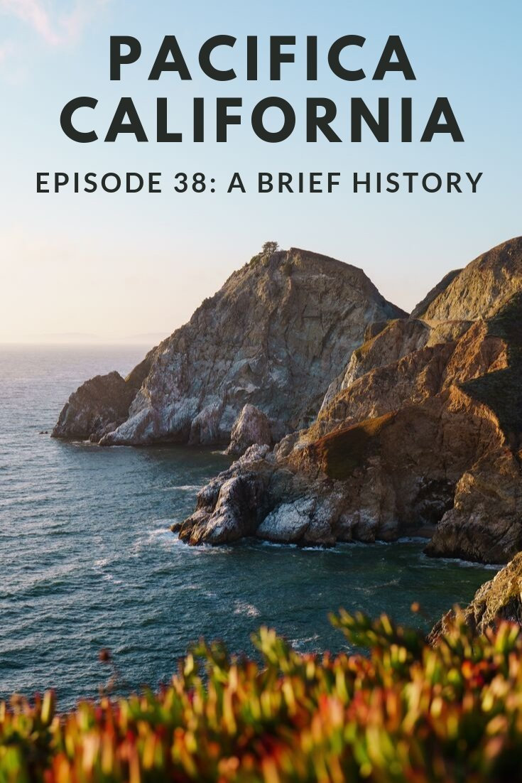 Episode 38: A Brief History of Pacifica, California by the Pacifica Historical Society