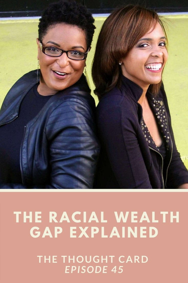 Episode 45: Exploring the Racial Wealth Gap with Delina and Erika of Broke-ish