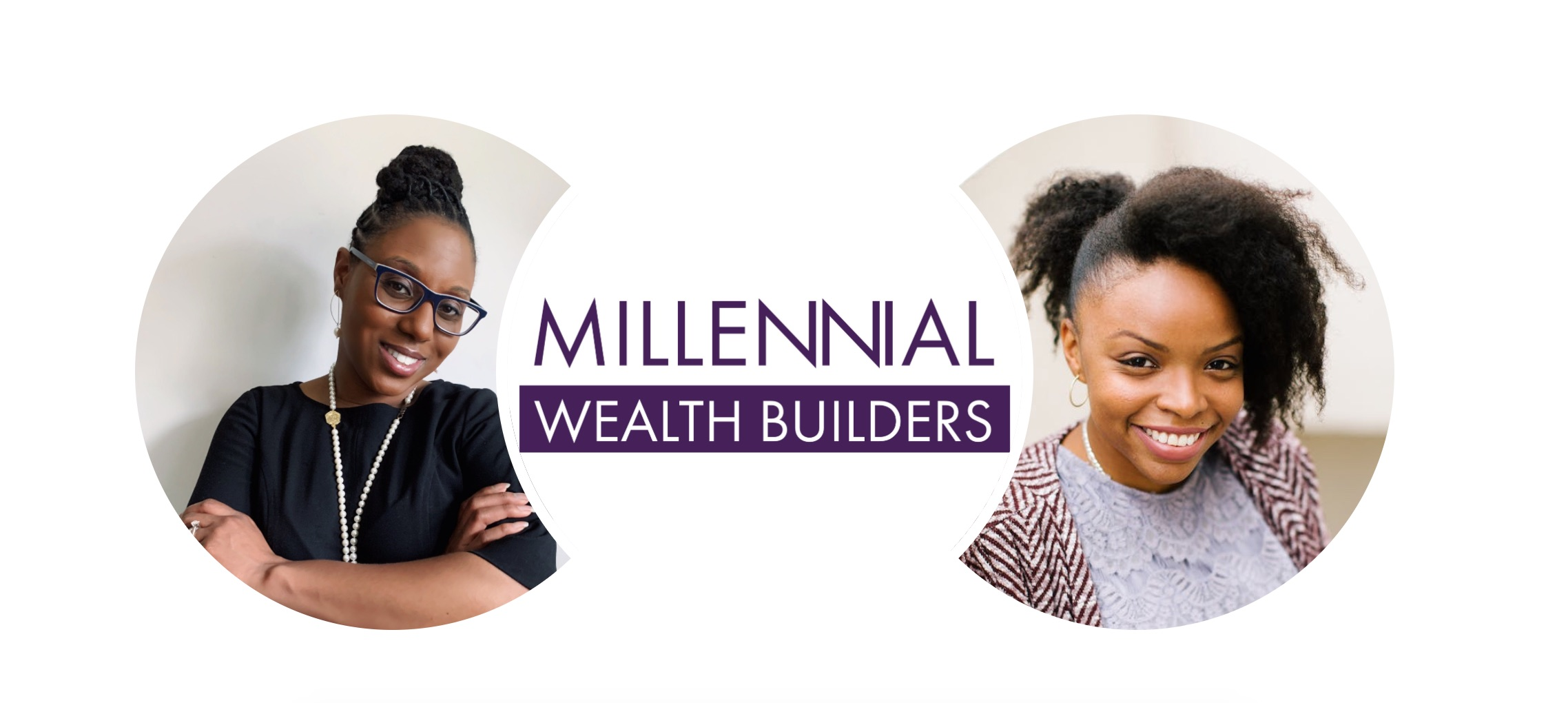 Millennial Wealth Builders co-produced by Danielle Desir and Acquania Escarne