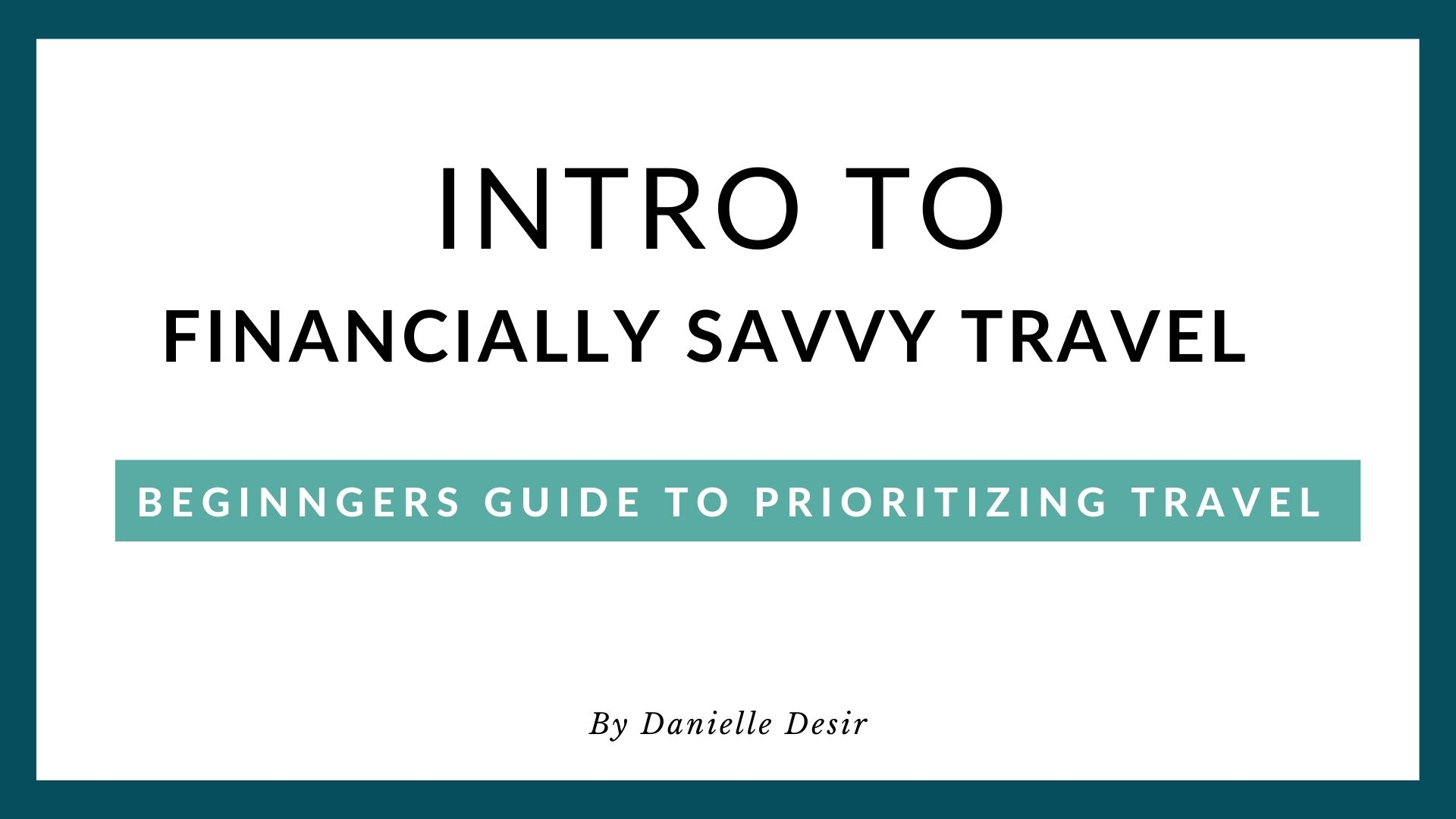 Intro to Financially Savvy Travel with Danielle Desir